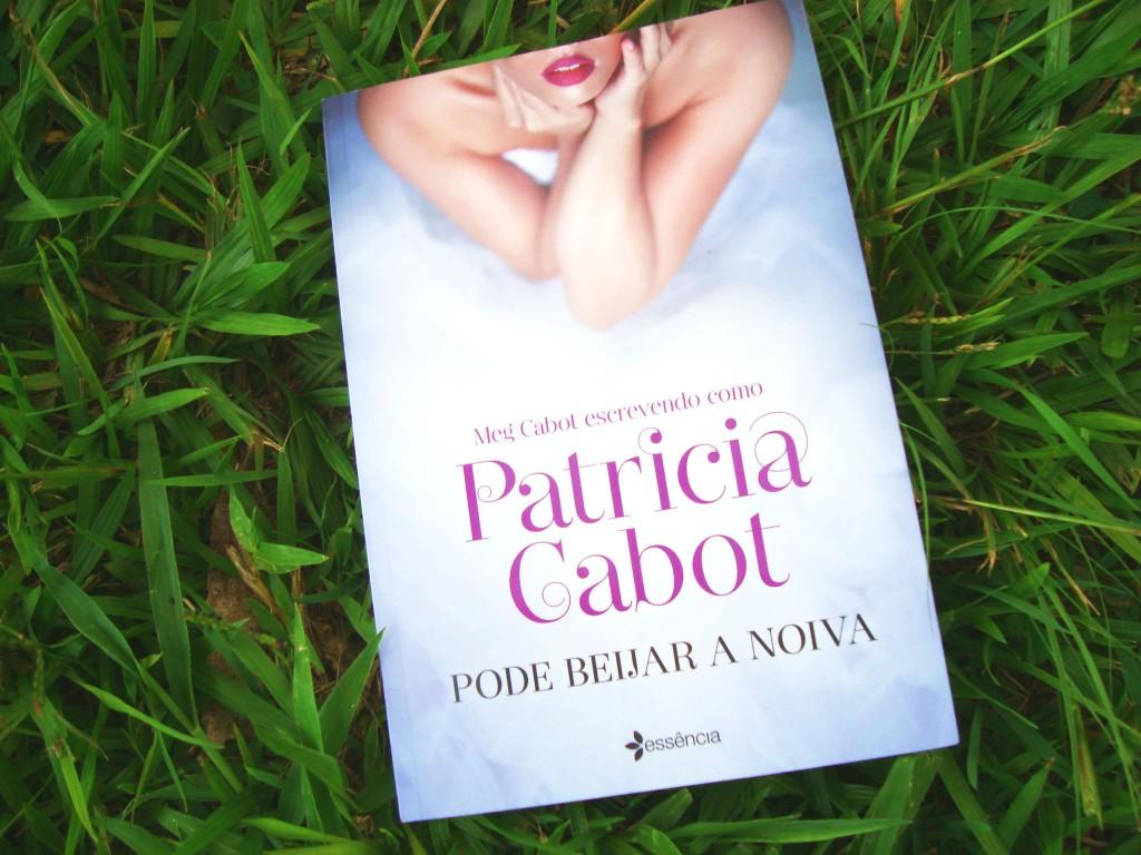 resenha - Pode beijar a noiva - Patricia Cabot