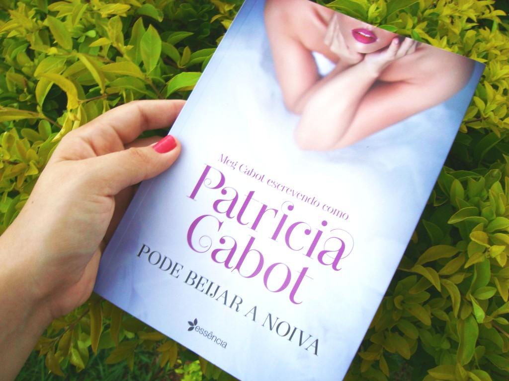 pode beijar a noiva - livro hot - patricia cabot - resenha