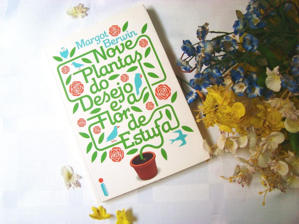 Nove plantas do desejo e a flor da estufa - resumo