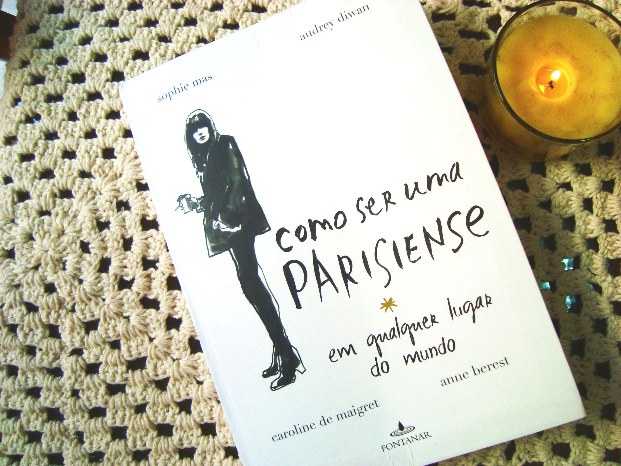 capa do livro - Como ser uma parisiense em qualquer lugar do mundo - resenha