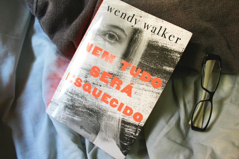 capa do livro - nem tudo será esquecido - Wendy Walker