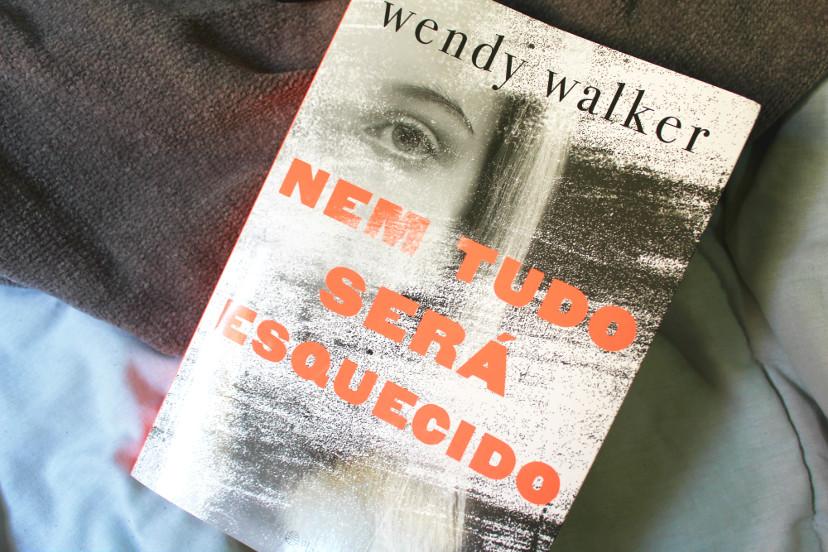 livro - nem tudo será esquecido - Wendy Walker