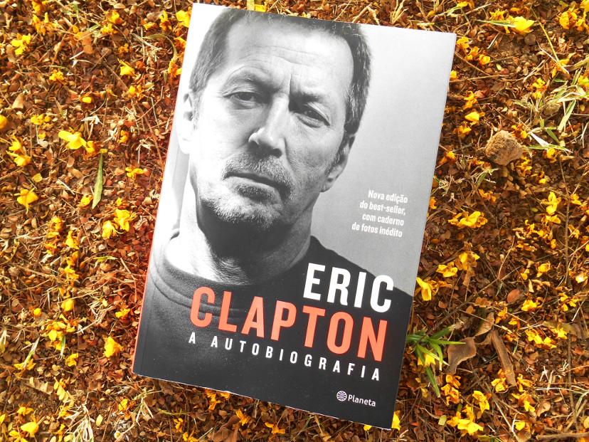 resenha livro - Eric Clapton a Autobiografia